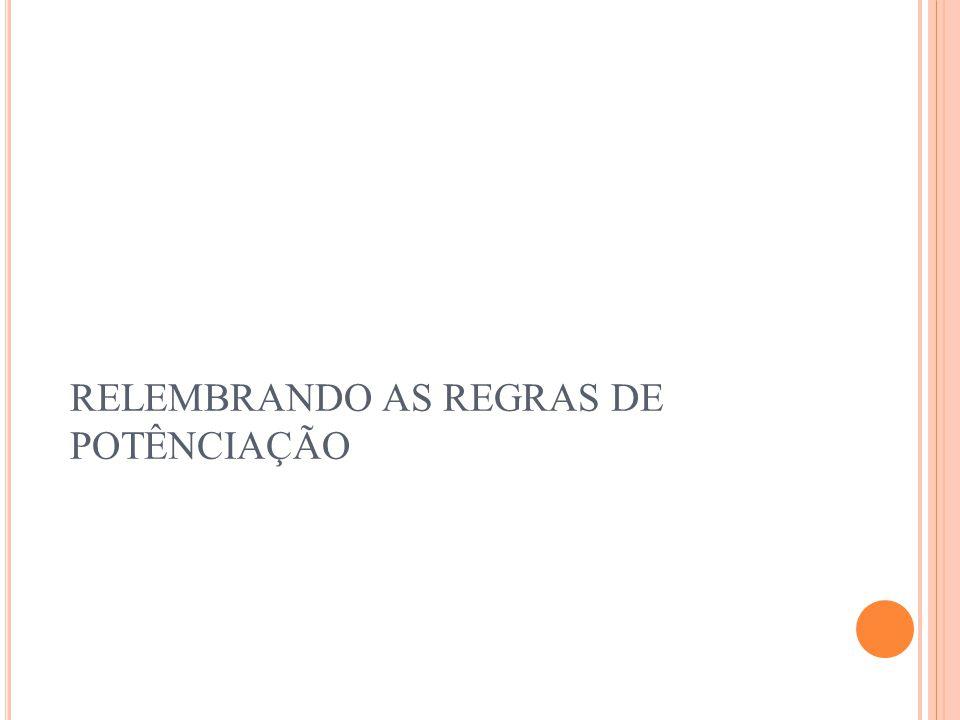RELEMBRANDO AS REGRAS DE POTÊNCIAÇÃO 3