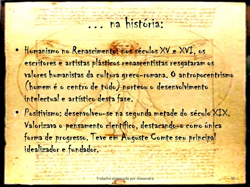 … na história: Humanismo no Renascimento: nos séculos XV e XVI, os escritores e artistas plásticos renascentistas resgataram os valores humanistas da