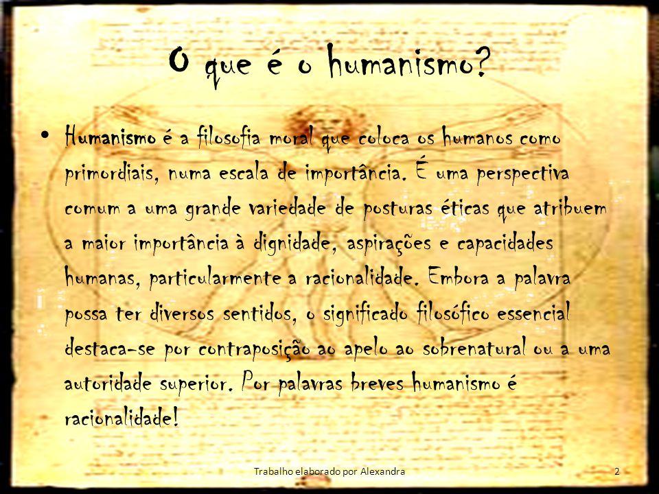 O que é o humanismo? Humanismo é a filosofia moral que coloca os humanos como primordiais, numa escala de importância. É uma perspectiva comum a uma g