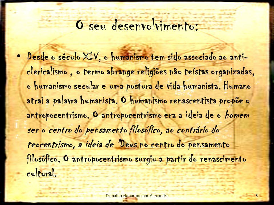 O seu desenvolvimento: Desde o século XIV, o humanismo tem sido associado ao anti- clericalismo, o termo abrange religiões não teístas organizadas, o
