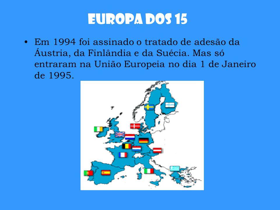 Europa dos 15 Em 1994 foi assinado o tratado de adesão da Áustria, da Finlândia e da Suécia. Mas só entraram na União Europeia no dia 1 de Janeiro de