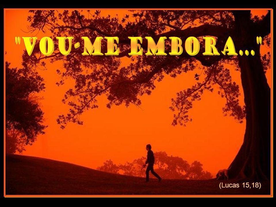(Lucas 15,18)