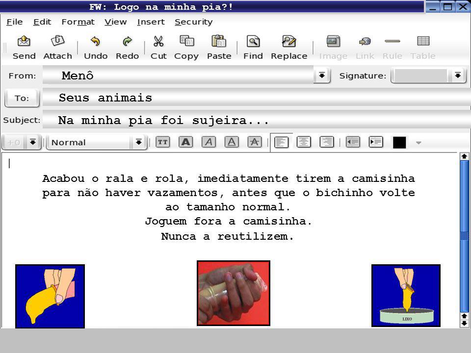 FW: Camisinha: Seja como for Menô Meus netinhos Seja como for... Aids se pega por contato com secreções do corpo e sangue contaminados. É possível tam