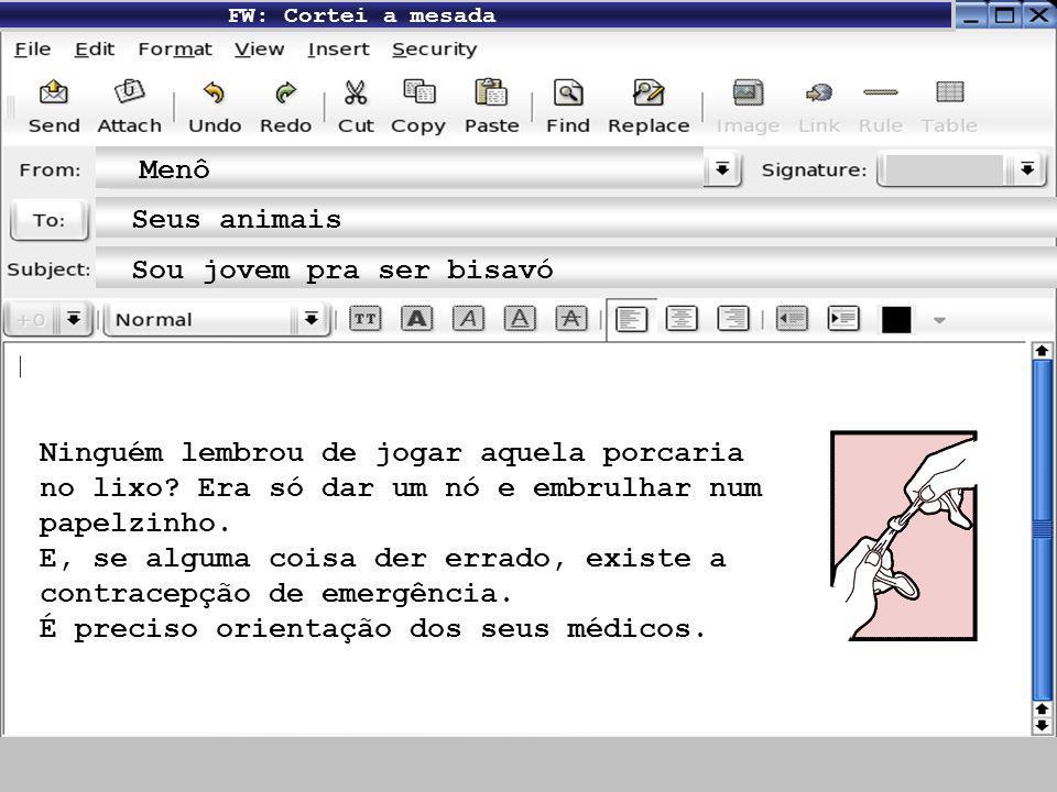 FW: Camisinha: Conservem sua segurança Menô Meus fofos Evitem acidentes Nada de comprar coisa vagaba, sem a marca do INMETRO (Instituto Nacional de Me