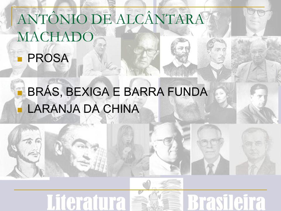 ANTÔNIO DE ALCÂNTARA MACHADO PROSA BRÁS, BEXIGA E BARRA FUNDA LARANJA DA CHINA