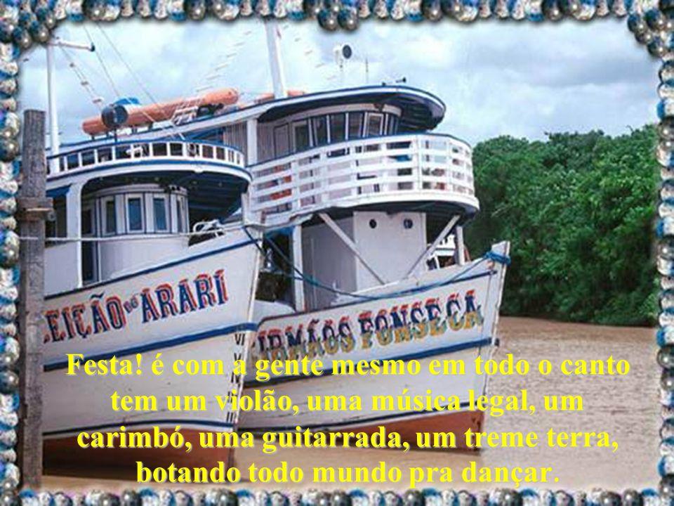 Tomamos banho de rio, barrento como o Guamá ou a baía do Guajará, de rio azul transparente como o Tapajós, de Igarapé Gelado de bater o queixo de frio.