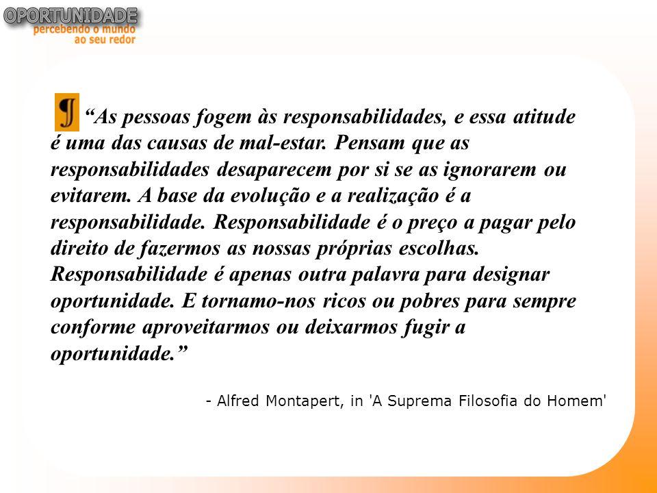 As pessoas fogem às responsabilidades, e essa atitude é uma das causas de mal-estar.