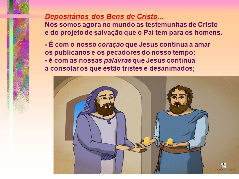 A Parábola refere-se à Vinda do Senhor Jesus, no final dos tempos...