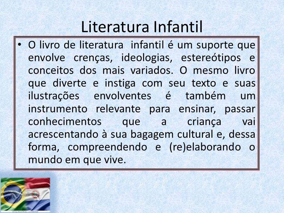 O livro de literatura infantil é um suporte que envolve crenças, ideologias, estereótipos e conceitos dos mais variados.