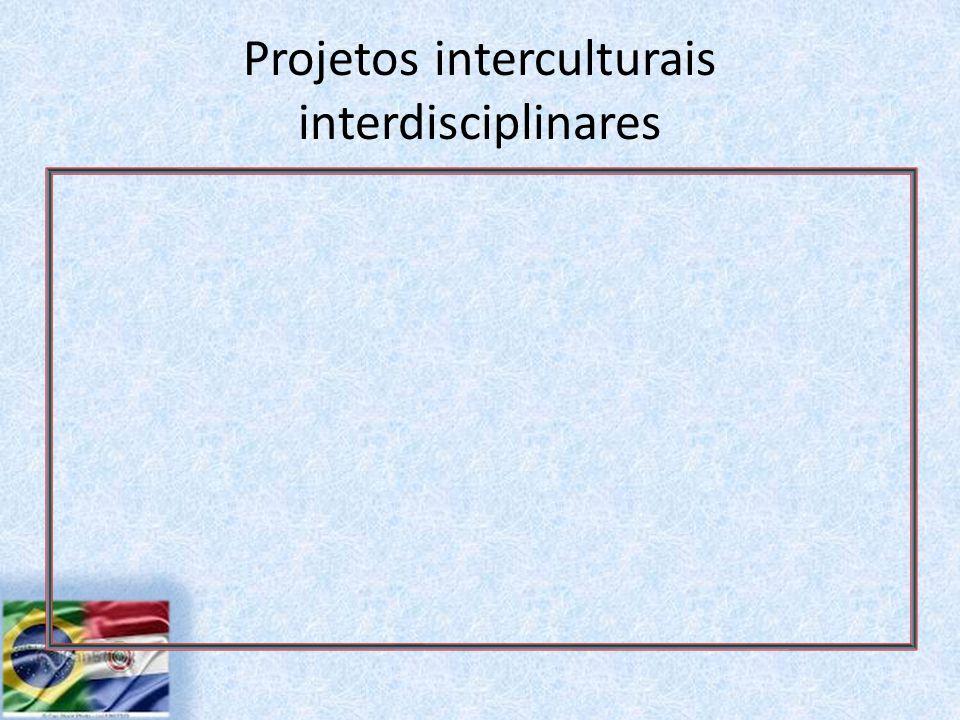 Projetos interculturais interdisciplinares