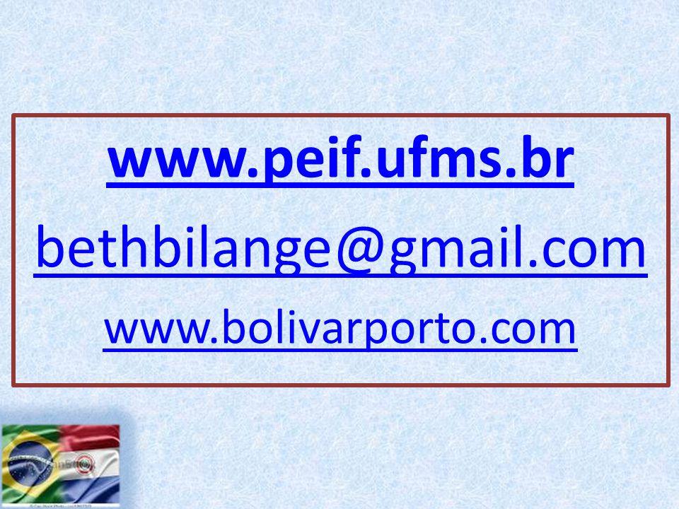 www.peif.ufms.br bethbilange@gmail.com www.bolivarporto.com