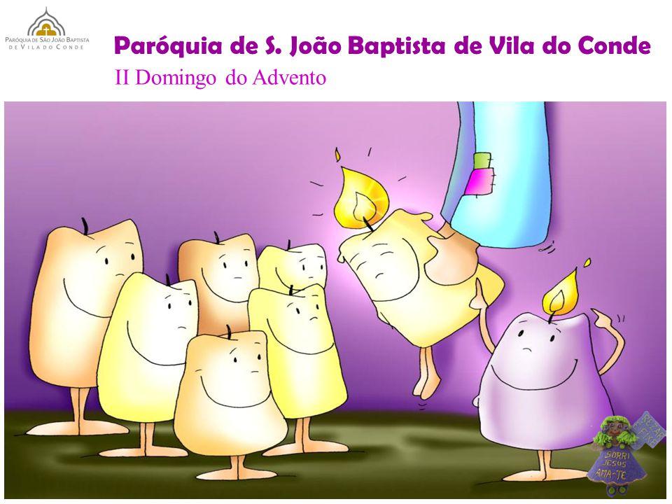 Paróquia de S. João Baptista de Vila do Conde II Domingo do Advento