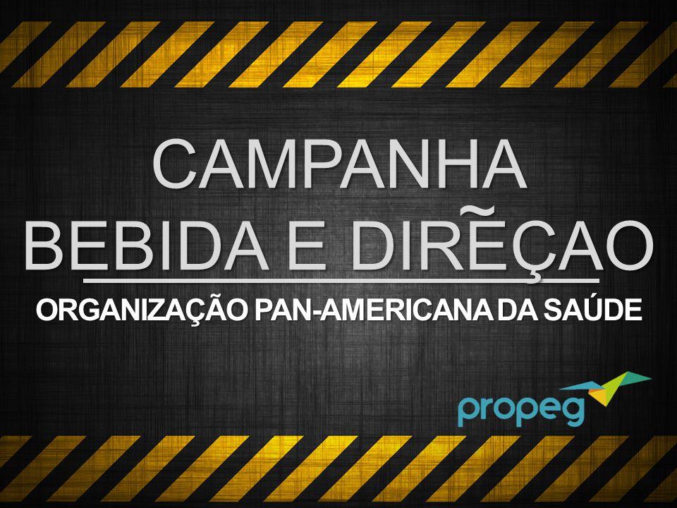 ORGANIZAÇÃO PAN-AMERICANA DA SAÚDE CAMPANHA BEBIDA E DIREÇAO ~