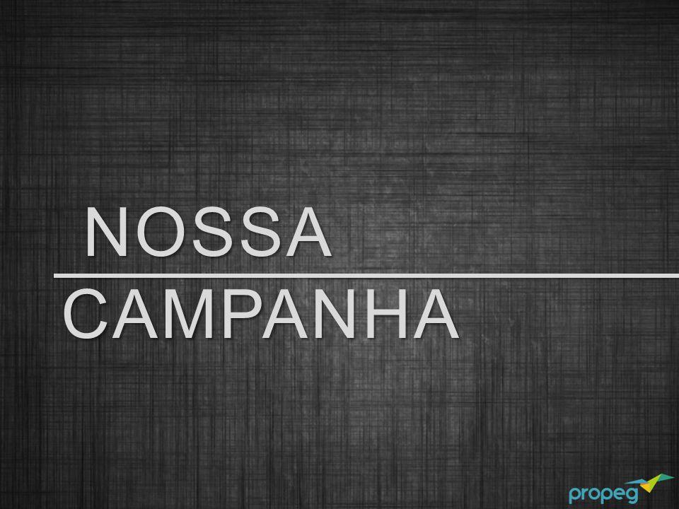 NOSSA CAMPANHA NOSSA CAMPANHA