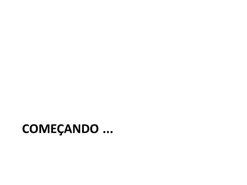 COMEÇANDO...