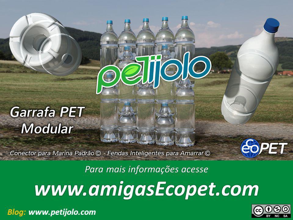 Para mais informações acesse www.amigasEcopet.com Blog: www.petijolo.com