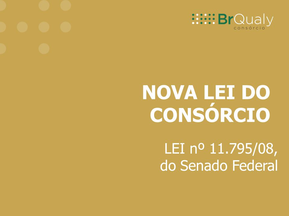 NOVA LEI DO CONSÓRCIO LEI nº 11.795/08, do Senado Federal