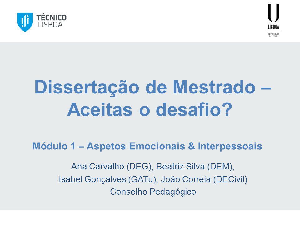 Módulo 1 – Aspetos Emocionais & Interpessoais Dissertação de Mestrado – Aceitas o desafio.