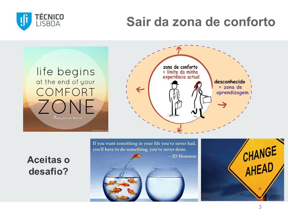 3 Sair da zona de conforto Aceitas o desafio