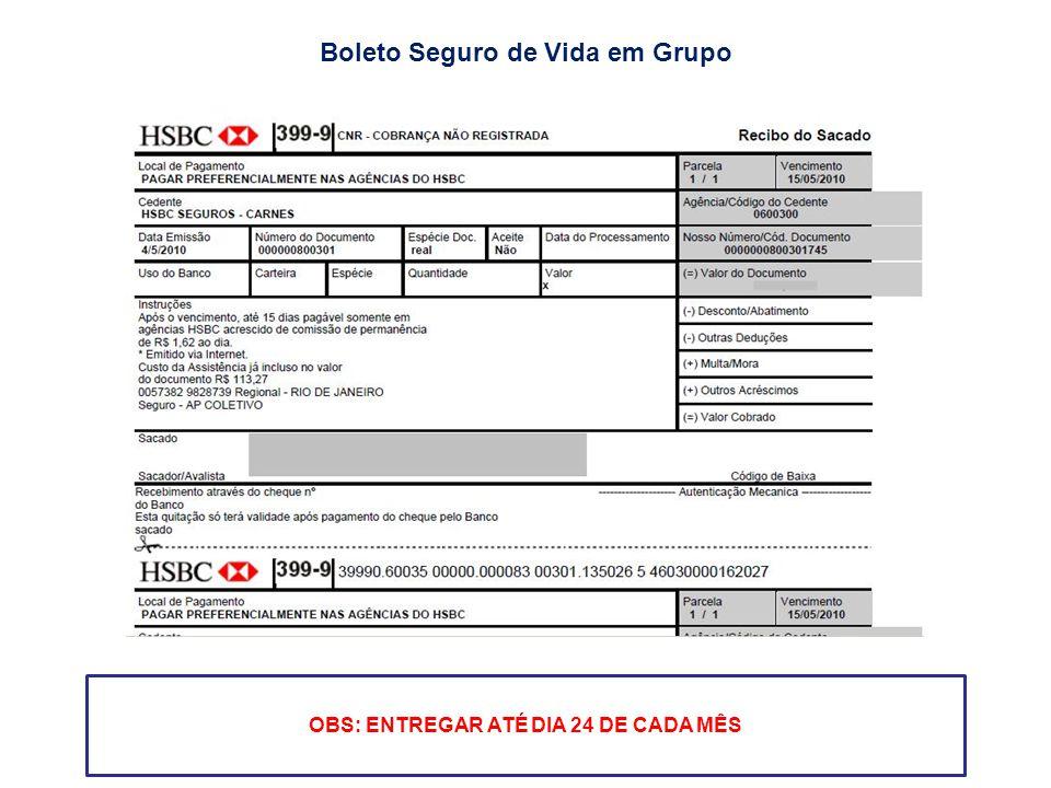 Boleto Seguro de Vida em Grupo OBS: ENTREGAR ATÉ DIA 24 DE CADA MÊS