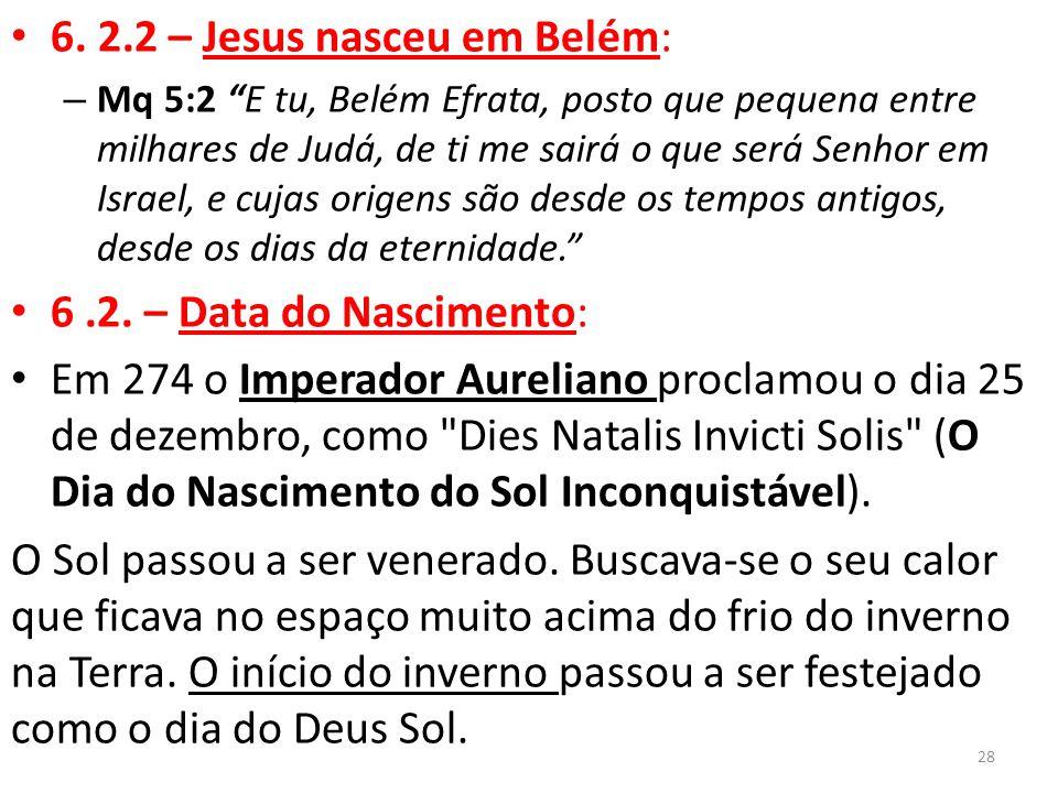 """6. 2.2 – Jesus nasceu em Belém: – Mq 5:2 """"E tu, Belém Efrata, posto que pequena entre milhares de Judá, de ti me sairá o que será Senhor em Israel, e"""
