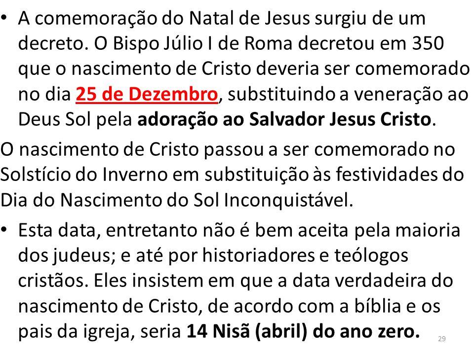 A comemoração do Natal de Jesus surgiu de um decreto.