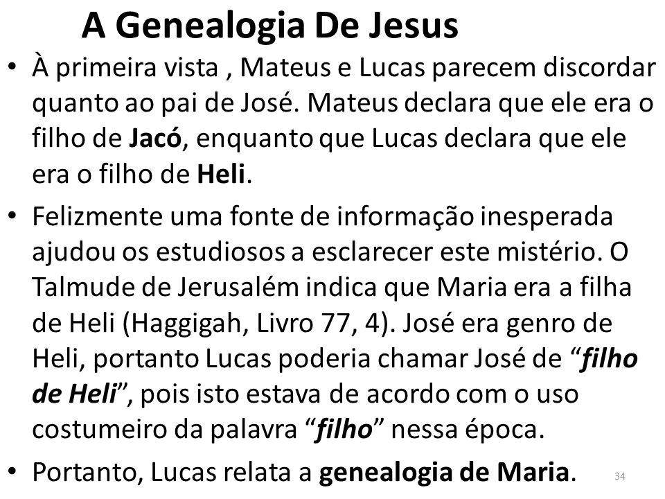 A Genealogia De Jesus À primeira vista, Mateus e Lucas parecem discordar quanto ao pai de José.