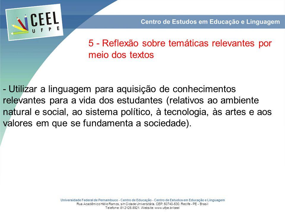 5 - Reflexão sobre temáticas relevantes por meio dos textos - Utilizar a linguagem para aquisição de conhecimentos relevantes para a vida dos estudant