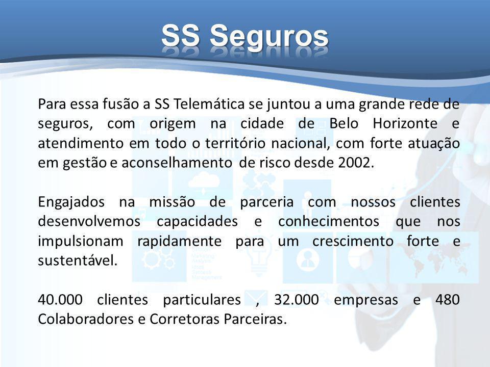Para essa fusão a SS Telemática se juntou a uma grande rede de seguros, com origem na cidade de Belo Horizonte e atendimento em todo o território nacional, com forte atuação em gestão e aconselhamento de risco desde 2002.