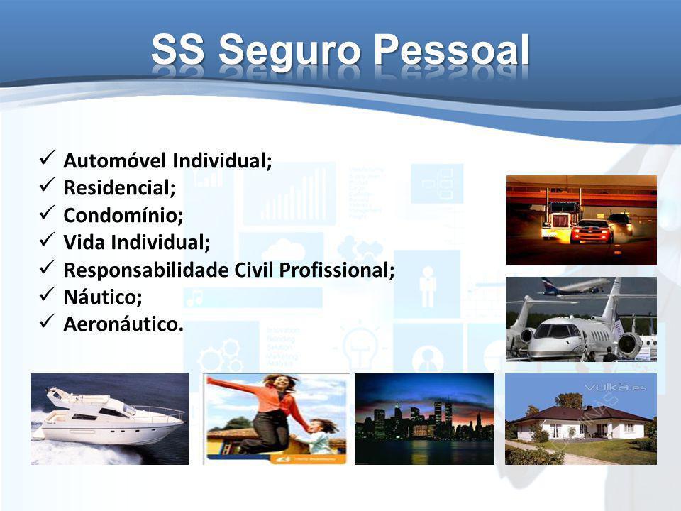 Automóvel Individual; Residencial; Condomínio; Vida Individual; Responsabilidade Civil Profissional; Náutico; Aeronáutico.