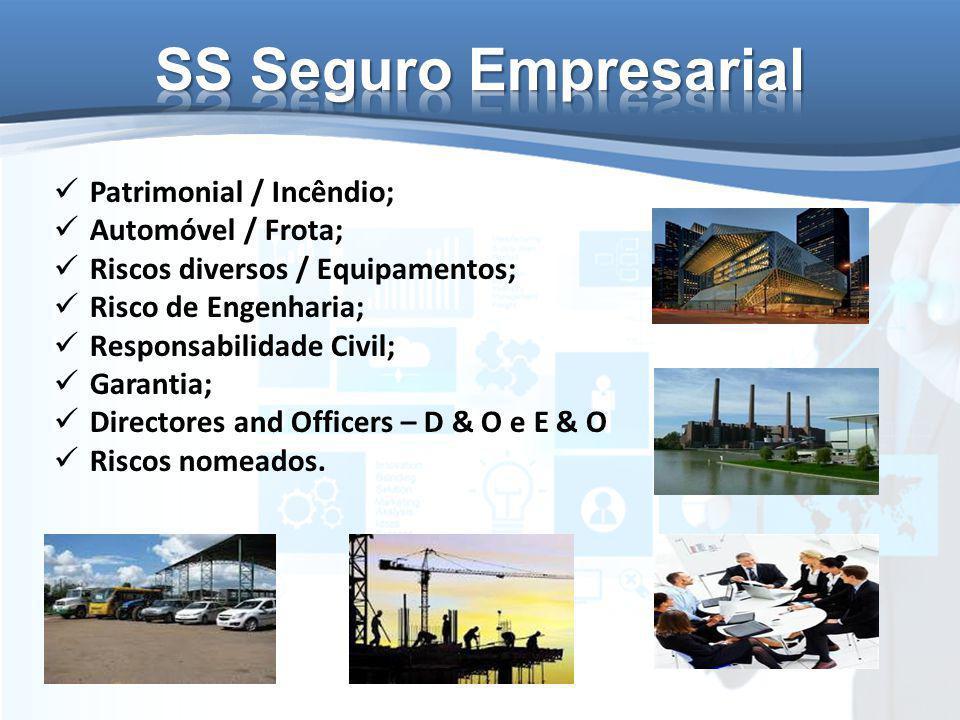 Patrimonial / Incêndio; Automóvel / Frota; Riscos diversos / Equipamentos; Risco de Engenharia; Responsabilidade Civil; Garantia; Directores and Officers – D & O e E & O Riscos nomeados.