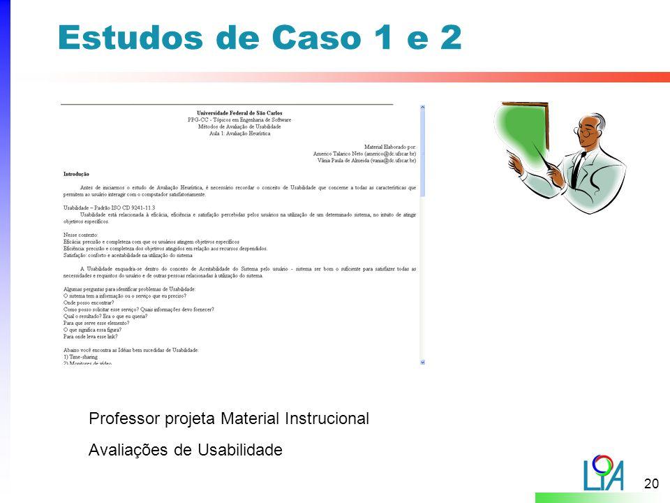 20 Estudos de Caso 1 e 2 Linguagem de Padrões para EAD Professor projeta Material Instrucional Avaliações de Usabilidade