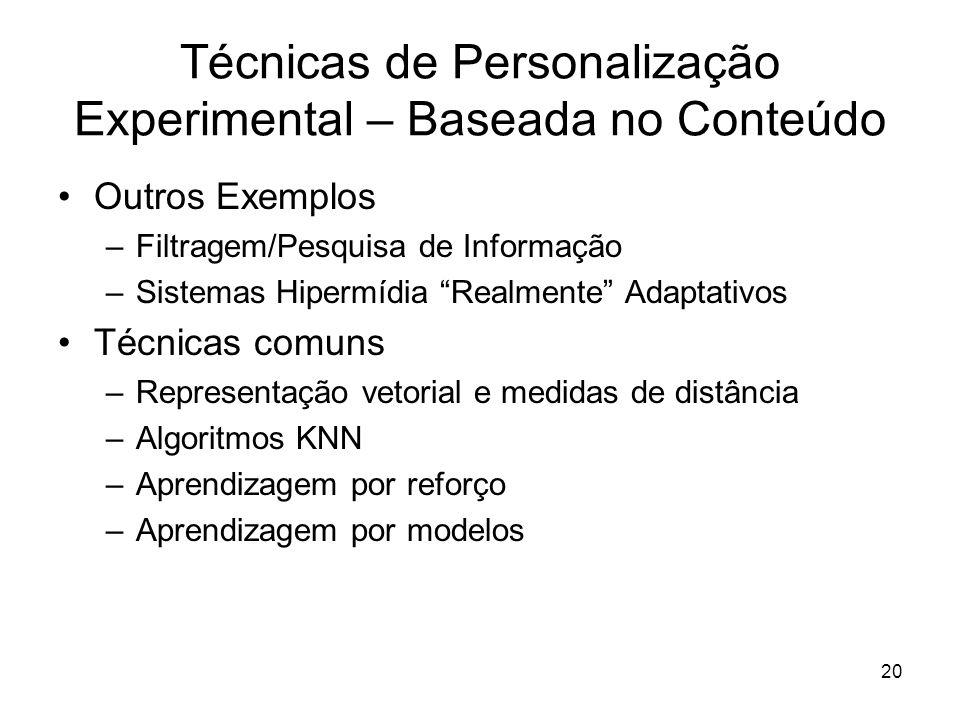 """20 Técnicas de Personalização Experimental – Baseada no Conteúdo Outros Exemplos –Filtragem/Pesquisa de Informação –Sistemas Hipermídia """"Realmente"""" Ad"""