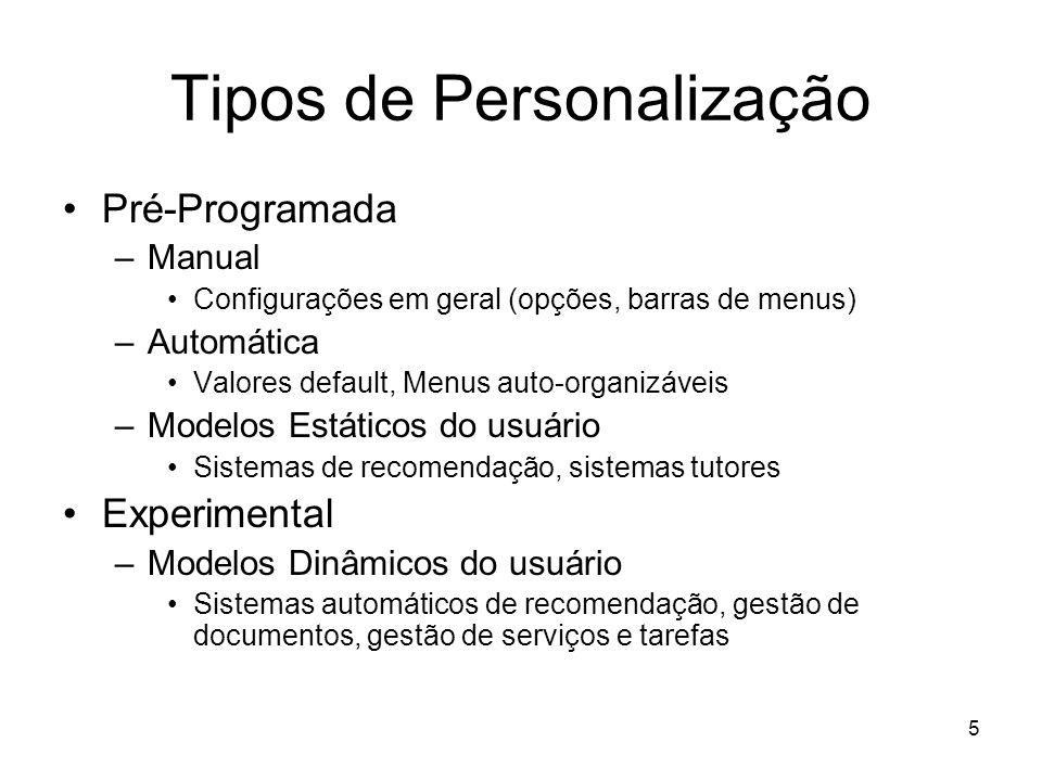 5 Tipos de Personalização Pré-Programada –Manual Configurações em geral (opções, barras de menus) –Automática Valores default, Menus auto-organizáveis