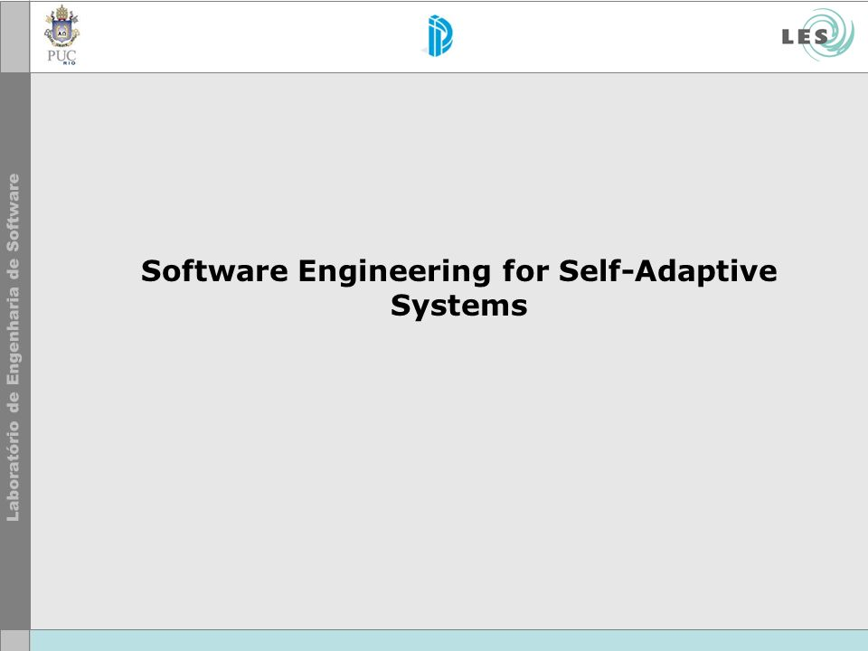 Self-Adaptation The complexity of current software-based systems has led the software engineering community to look for inspiration in diverse related fields (e.g., robotics, artificial intelligence) as well as other areas (e.g., biology) to find new ways of designing and managing systems and services.