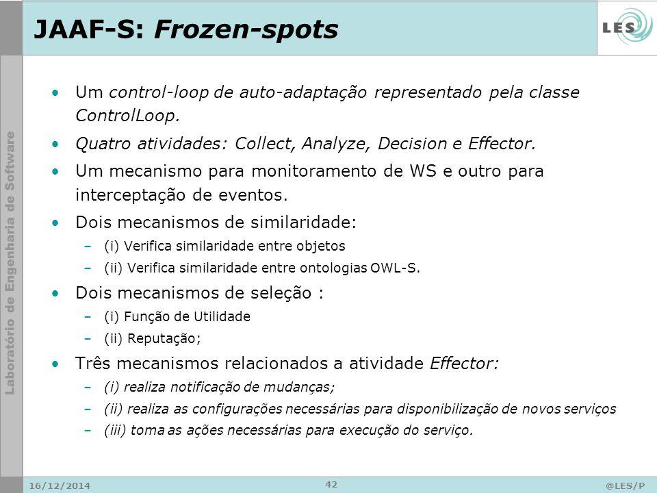 JAAF-S: Frozen-spots 16/12/2014@LES/P UC-Rio 42 Um control-loop de auto-adaptação representado pela classe ControlLoop.