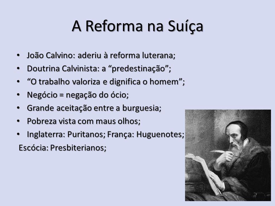"""A Reforma na Suíça João Calvino: aderiu à reforma luterana; João Calvino: aderiu à reforma luterana; Doutrina Calvinista: a """"predestinação""""; Doutrina"""