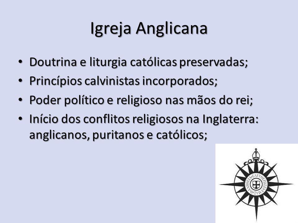 Igreja Anglicana Doutrina e liturgia católicas preservadas; Doutrina e liturgia católicas preservadas; Princípios calvinistas incorporados; Princípios