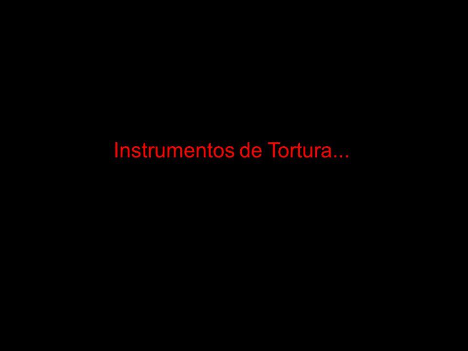 Instrumentos de Tortura...