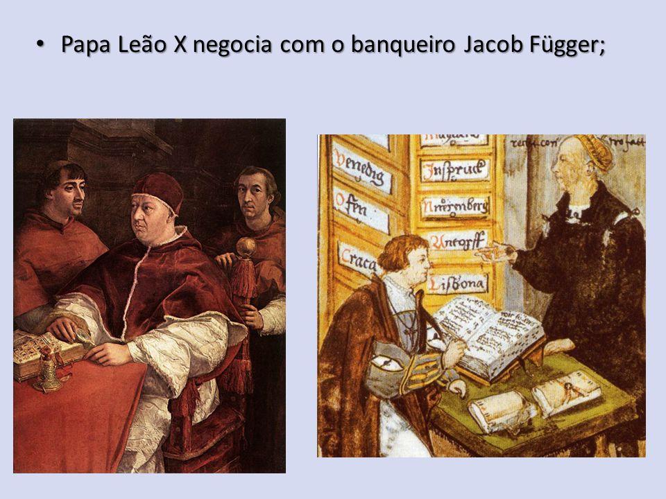 Papa Leão X negocia com o banqueiro Jacob Függer; Papa Leão X negocia com o banqueiro Jacob Függer;