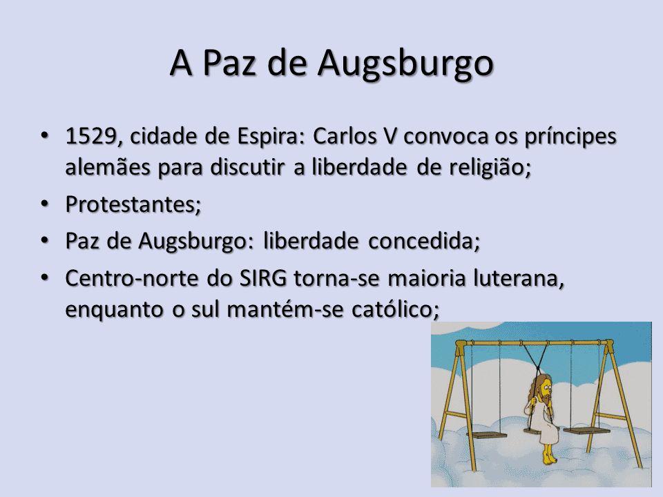 A Paz de Augsburgo 1529, cidade de Espira: Carlos V convoca os príncipes alemães para discutir a liberdade de religião; 1529, cidade de Espira: Carlos