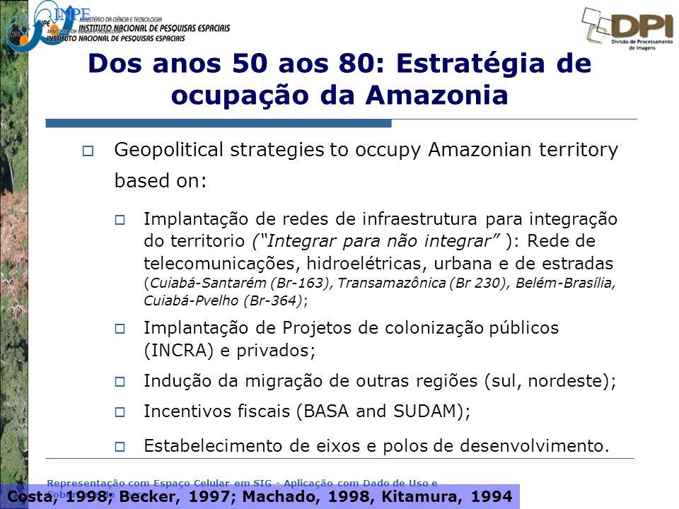 Representação com Espaço Celular em SIG - Aplicação com Dado de Uso e Cobertura da Terra Dos anos 50 aos 80: Estratégia de ocupação da Amazonia  Geop