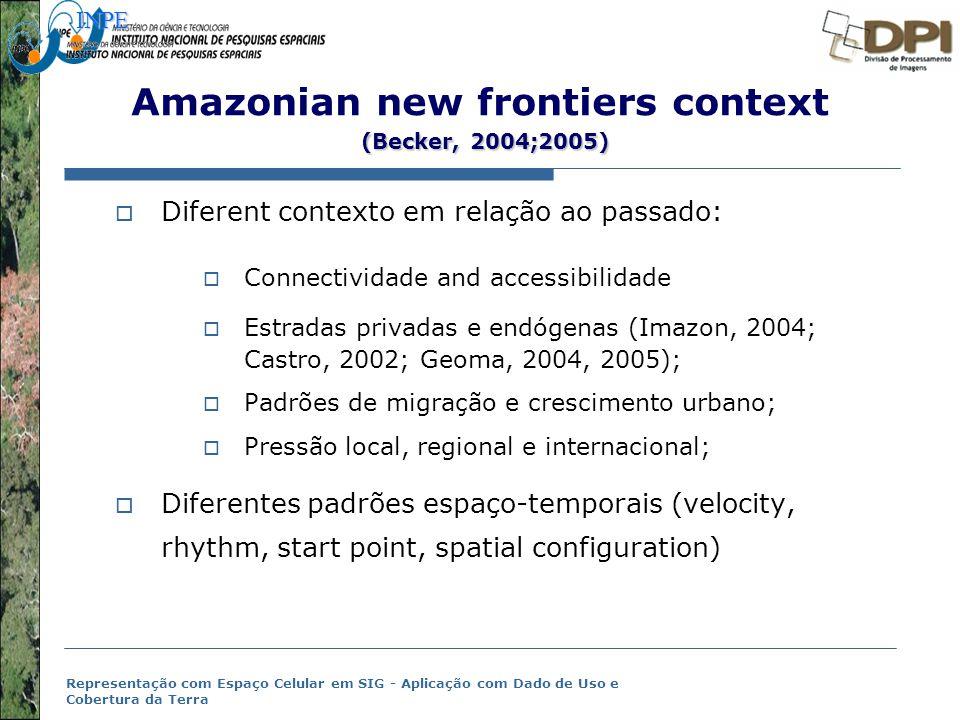 Representação com Espaço Celular em SIG - Aplicação com Dado de Uso e Cobertura da Terra (Becker, 2004;2005) Amazonian new frontiers context (Becker,