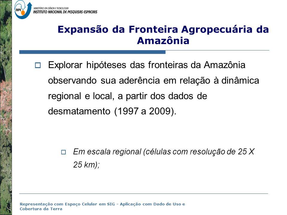 Representação com Espaço Celular em SIG - Aplicação com Dado de Uso e Cobertura da Terra Expansão da Fronteira Agropecuária da Amazônia  Explorar hip