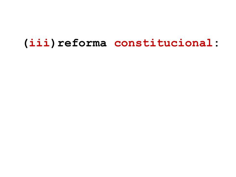 (iii)reforma constitucional: