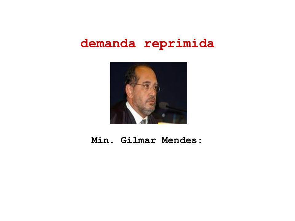 Min. Gilmar Mendes: demanda reprimida