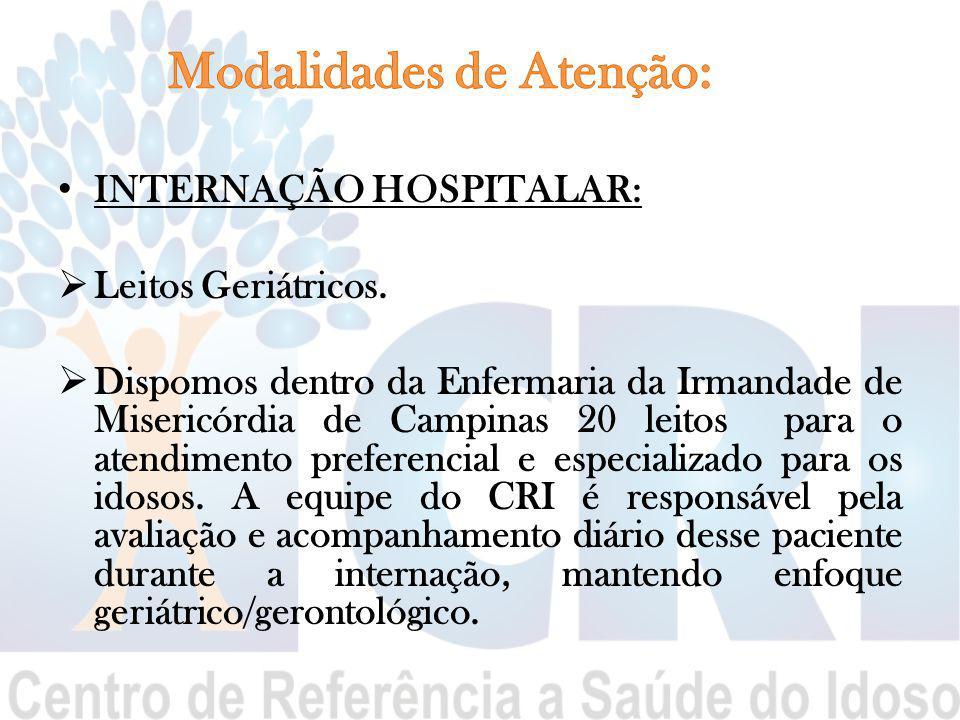 INTERNAÇÃO HOSPITALAR:  Leitos Geriátricos.  Dispomos dentro da Enfermaria da Irmandade de Misericórdia de Campinas 20 leitos para o atendimento pre