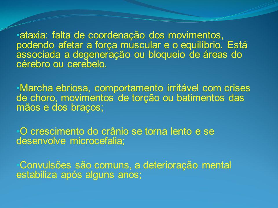 ataxia: falta de coordenação dos movimentos, podendo afetar a força muscular e o equilíbrio.