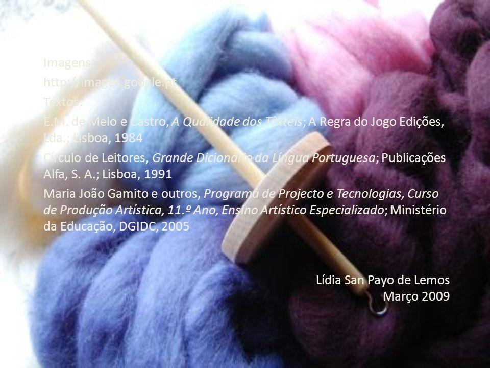 Lídia San Payo de Lemos Março 2009 Imagens: http://images.google.pt Textos: E.M. de Melo e Castro, A Qualidade dos Têxteis; A Regra do Jogo Edições, L