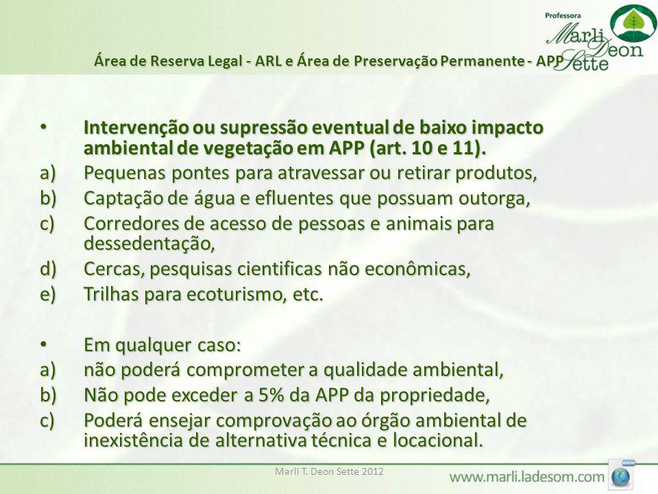 Marli T. Deon Sette 2012 Área de Reserva Legal - ARL e Área de Preservação Permanente - APP Intervenção ou supressão eventual de baixo impacto ambient
